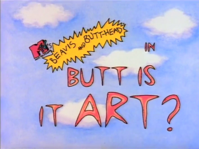 File:Butt Is It Art.png