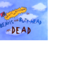 Beavis and Butt-head Are Dead