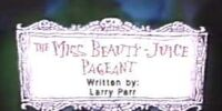 The Miss Beauty-Juice Pageant