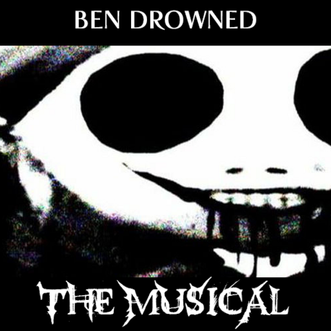 File:BEN DROWNED the Musical.png