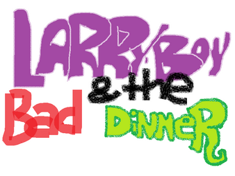 Larryboy and the Bad Dinner logo