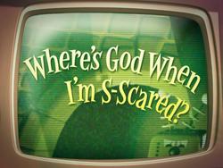 Where'sGodWhenI'mScaredTitleCard