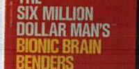 The Six Million Dollar Man's Bionic Brain Benders