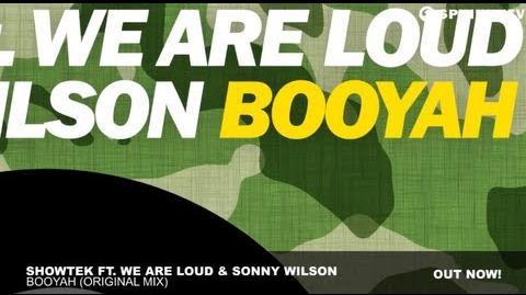 Showtek ft. We Are Loud & Sonny Wilson - Booyah (Original Mix)