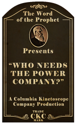 Kinetoscope Who Needs the Power Company