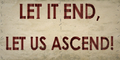 Picket Let It End, Let Us Ascend!.png