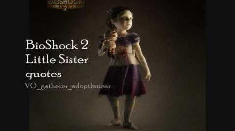BioShock 2 Little Sister Quotes1