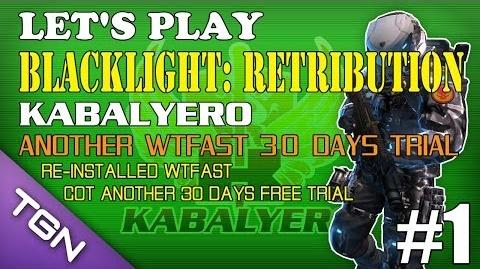 Let's Play Blacklight Retribution - Kabalyero Ep 1 - Another WTFast 30 Days Free Trial TGNArmy