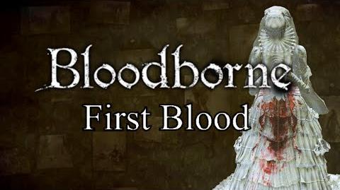 Bloodborne First Blood - Nightmare of Mensis & Mergo's Wet Nurse