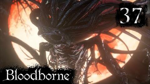 The End? - Bloodborne NG Part 37 - Let's Play Hard