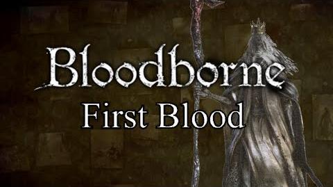 Bloodborne First Blood - Cainhurst & Martyr Logarius