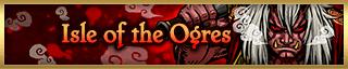 <b>Isle of the Ogres</b>