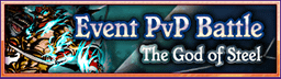 <b>God of Steel, PvP Event 24</b>