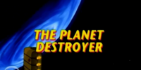 The Planet Destroyer
