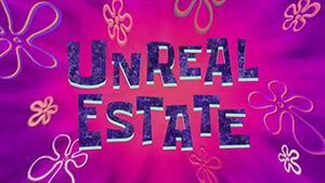206a Episodenkarte-Unreal Estate.jpg