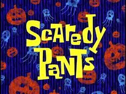 13a Scaredy Pants.jpg