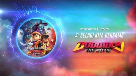 BoBoiBoy The Movie OST - Track 22 (Selagi Kita Bersama)