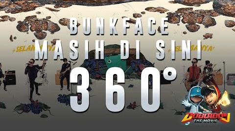 360 Video Bunkface - Masih Di Sini (BoBoiBoy The Movie OST)