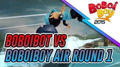 BoBoiBot vs BoBoiBoy Air Round 1