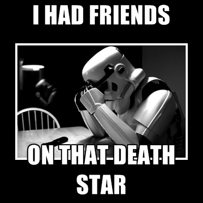 File:I had friends on that death star.jpg