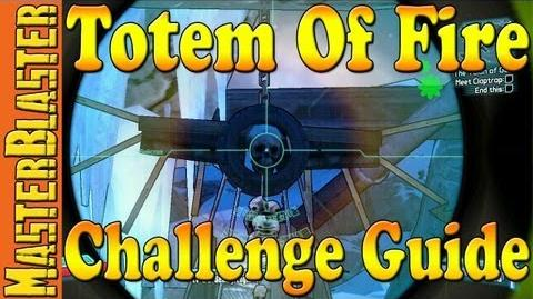 Borderlands 2 Totem Of Fire Challenge Guide