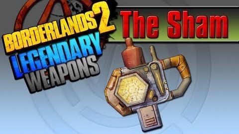 BORDERLANDS 2 *The Sham* Legendary Weapons Guide