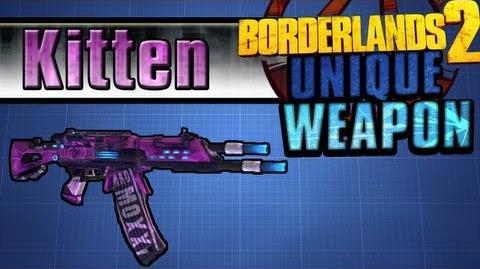 Borderlands 2 - Kitten - Unique Weapon