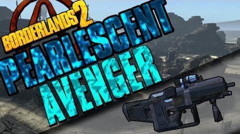 Borderlands 2 - Avenger - Pearlescent Guide