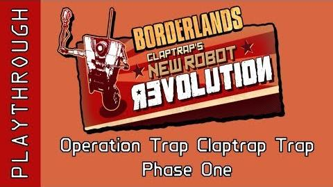 Operation Trap Claptrap Trap, Phase One