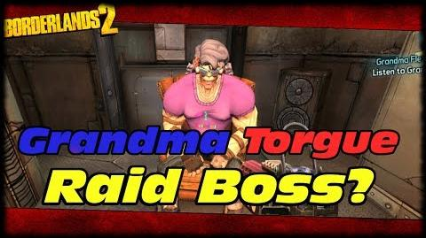 Borderlands 2 Wattle Gobbler DLC Raid Boss Grandma Torgue? All Grandma Flexington Dialog!