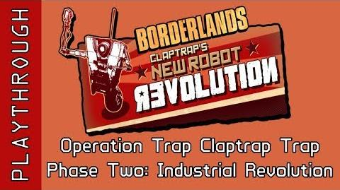 Operation Trap Claptrap Trap, Phase Two Industrial Revolution
