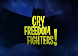 Cry Freedom Fighters!