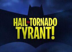 Hail the Tornado Tyrant!