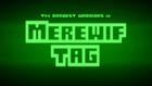 BW - Merewif Tag Title Card