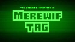 BW - Merewif Tag Title Card