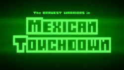 Bravest Warriors - Mexican Touchdown Title Card