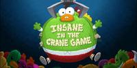 Insane in the Crane Game