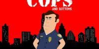 Cops and Bottoms