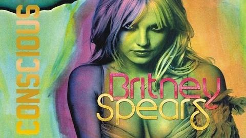 Britney Spears - Conscious (OFICIAL)