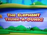Elephant Trunk A Dunk
