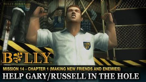 Russell in the Hole - Mission -14 - Bully-Help Gary