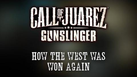 "Call of Juarez Gunslinger - ""How the West Was Won Again"" - Developer Diary"