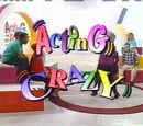 Acting Crazy
