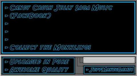 Candy Crush Jelly Saga (FaceBook) Music - Collect the Monklings