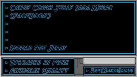 Candy Crush Jelly Saga (FaceBook) Music - Spread the Jelly