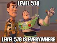 Level 578 Everywhere