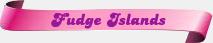 Fudge-Islands
