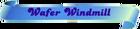 Wafer-Windmill