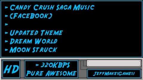 Candy Crush Saga (FaceBook) Music - Updated Theme - Dream World - Moon Struck