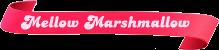 Mellow-Marshmallow
